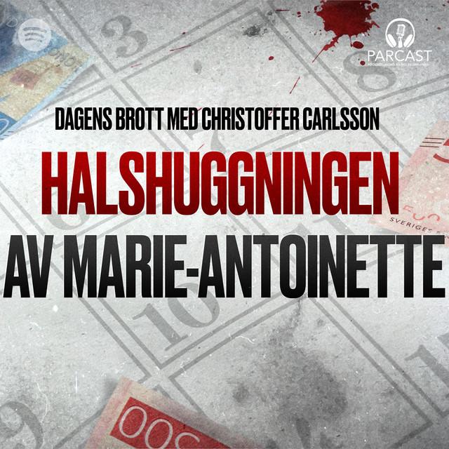Christoffer Carlsson: Halshuggningen av Marie-Antoinette