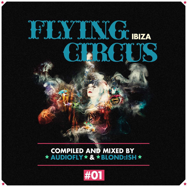 Flying Circus Ibiza, Vol. 1 (Compiled & Mixed by Audiofly & Blond:Ish)