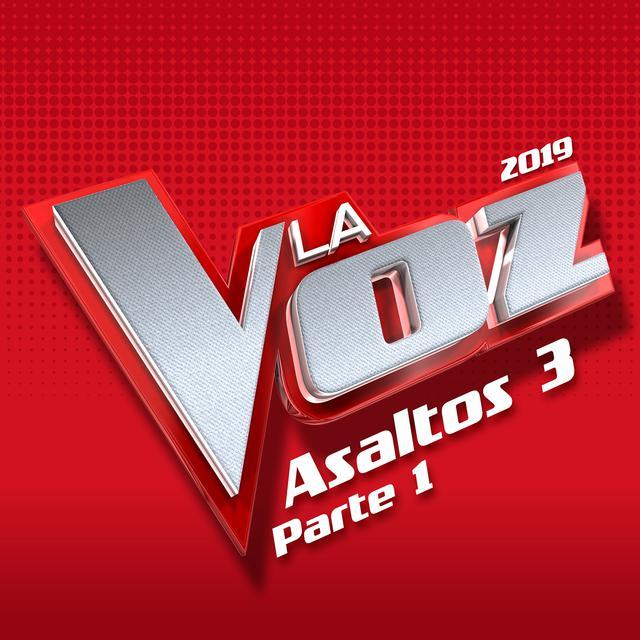 La Voz 2019 - Asaltos 3 (Pt. 1 / En Directo En La Voz / 2019)