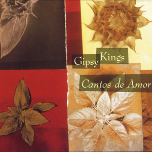 Cantos de Amor / Love Songs - Gipsy Kings