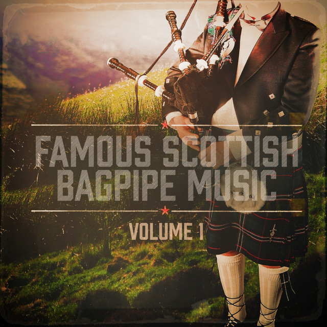 Famous Scottish Bagpipe Music, Vol  1 by The Scottish