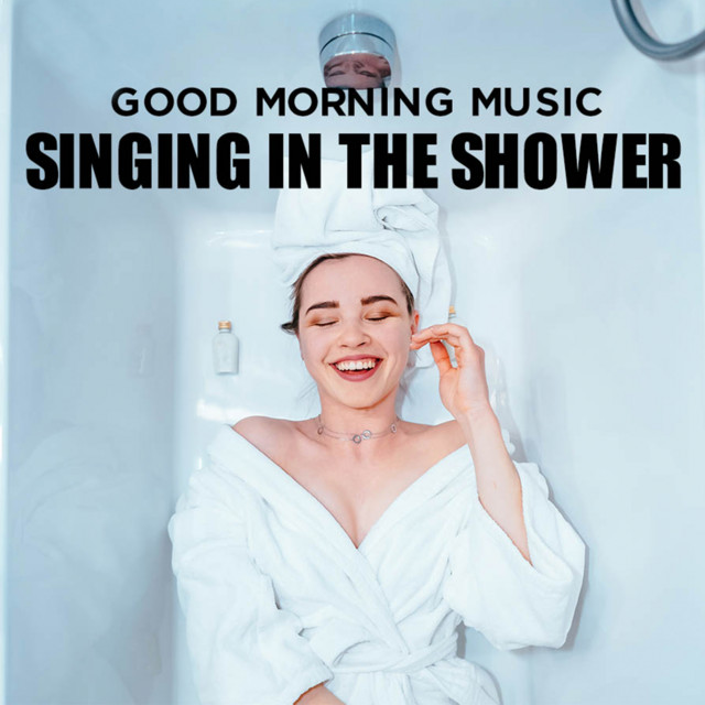 Good Morning Music: Singing in the Shower