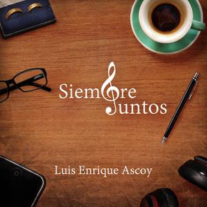 Siempre Juntos - Luis Enrique Ascoy