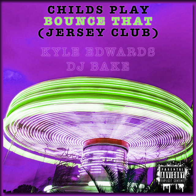 Childs Play Bounce That (Jersey Club)