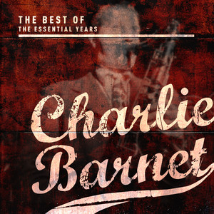 Best Of The Essential Years: Charlie Barnet album