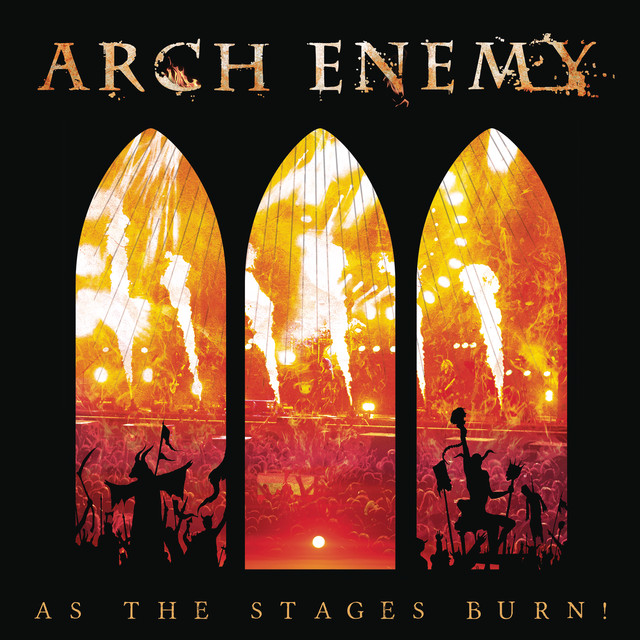 Album cover for As The Stages Burn! (Live at Wacken 2016) by Arch Enemy