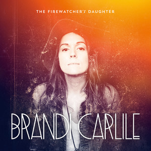 The Firewatcher's Daughter - Brandi Carlile