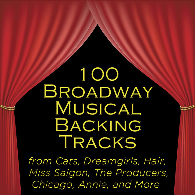 100 Broadway Musical Backing Tracks from Cats, Dreamgirls