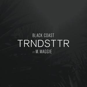 Trndsttr (feat. M. Maggie)