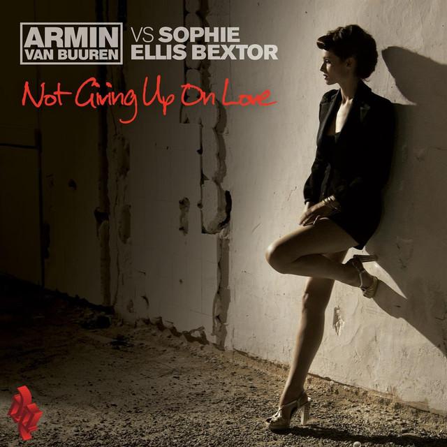 Not Giving Up on Love (Armin Van Buuren Vs Sophie Ellis Bextor)