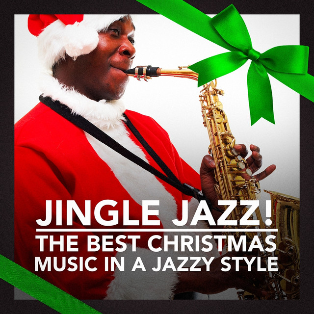 Jingle Jazz! (The Best Christmas Music In a Jazzy Style) Albumcover