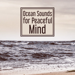 Ocean Sounds for Peaceful Mind – Stress Relief, Spirit Harmony, Beautiful Music, New Age Relaxation Albümü