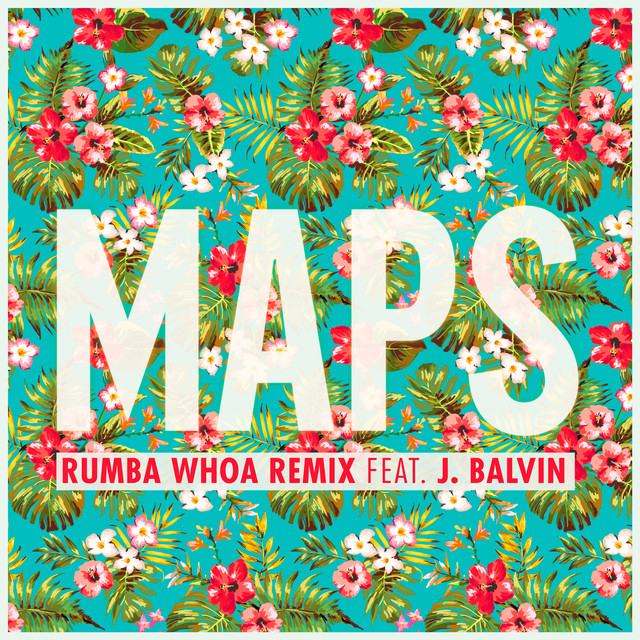 Maps (Rumba Whoa Remix)