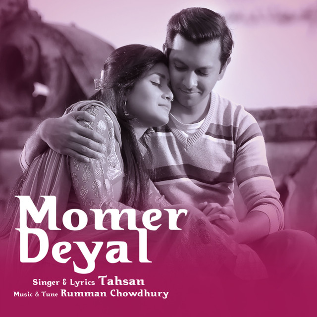 Momer Deyal by Tahsan on Spotify