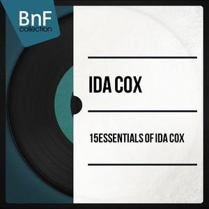 15 Essentials of Ida Cox (Mono Version) album