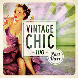 Vintage Chic 100 - Part Three album