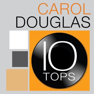 10 Tops: Carol Douglas album