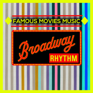 Broadway Rhythm: Famous Movies Music