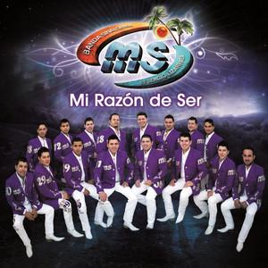 Mi Razón De Ser - Banda Ms