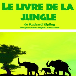 Kipling : Le Livre De La Jungle Audiobook