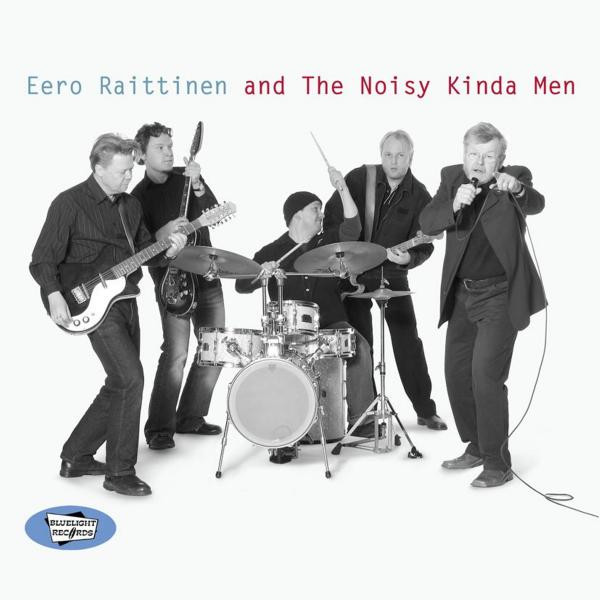 Eero Raittinen and The Noisy Kinda Men