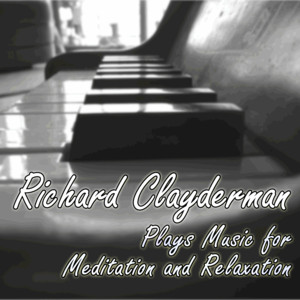 Richard Clayderman Plays Music for Meditation and Relaxation Albumcover