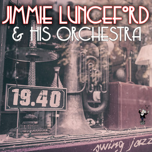 Jimmie Lunceford and His Orchestra – 1940