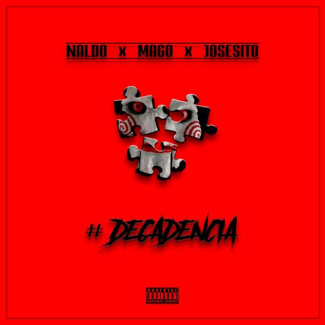 Decadencia (feat. Mago & Josesito)