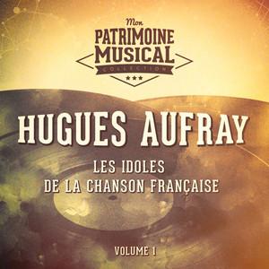 Les idoles de la chanson française : Hugues Aufray, Vol. 1 album