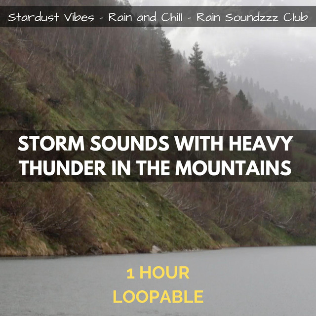 Storm Sounds with Heavy Thunder in the Mountains: One Hour