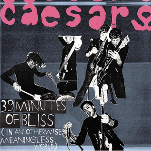 39 Minutes of Bliss  - Caesars