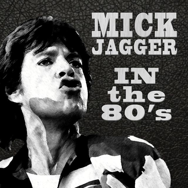 Mick Jagger In The Eighties album cover