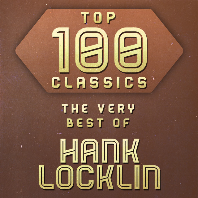 Hank Locklin Top 100 Classics - The Very Best of Hank Locklin album cover