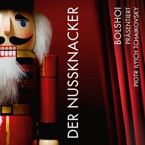 Bolshoi präsentiert Piotr Ilyich Tchaikovsky - Der Nussknacker Albumcover