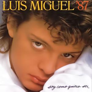 Soy Como Quiero Ser - Luis Miguel