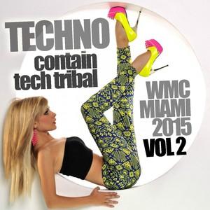 Techno Contain Tech Tribal: WMC Miami 2015, Vol. 2 Albumcover