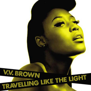 Travelling Like The Light - V.V.  Brown