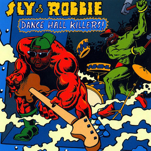 Sly & Robbie present Dancehall Killers!