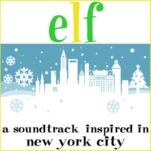 Elf: A Soundtrack Inspired In New York City -
