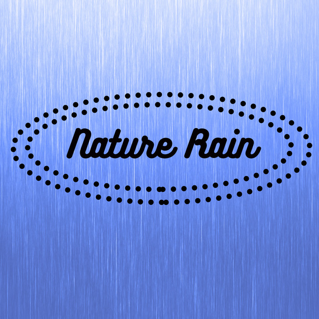 Album cover for Nature Rain by Rain Sound, Nature Sounds, Nature Sound Collection