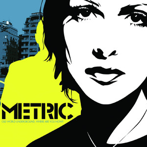 Old World Underground, Where Are You Now? - Metric