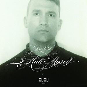 Dear God, I Hate Myself (Original Version) Albumcover