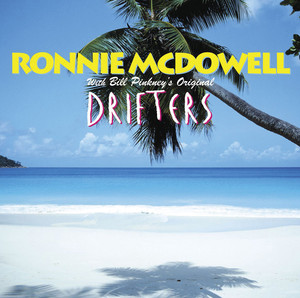 Ronnie McDowell with Bill Pinkney's Original Drifters album