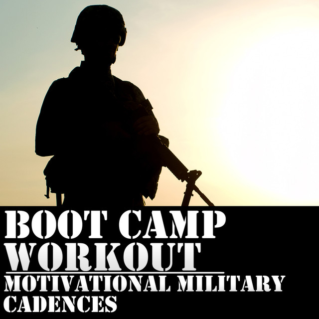 Boot Camp Workout: 50 Motivational Military Cadences by