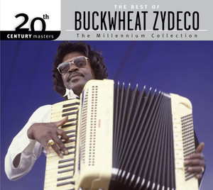 The Best Of Buckwheat Zydeco 20th Century Masters The Millennium Collection album