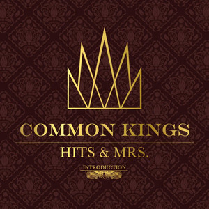 Hits & Mrs - Common Kings