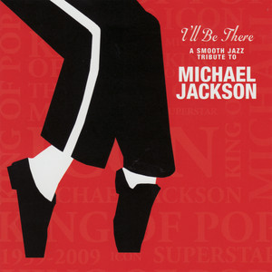 I'll Be There - A Smooth Jazz Tribute To Michael Jackson - Michael Jackson