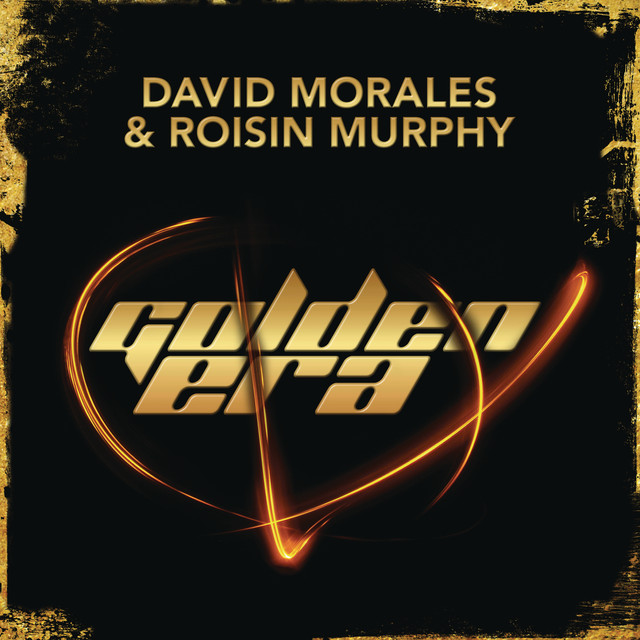 Golden era - David Morales & Roisin Murphy