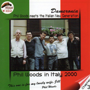 Dameronia, Phil Woods In Italy 2000 (Phil Woods Meets The New Italian Generation, Chapter 3)