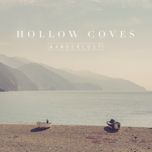 Wanderlust - Hollow Coves
